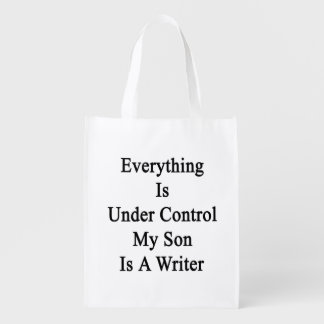 Everything Is Under Control My Son Is A Writer Market Totes