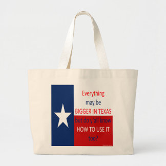 Everything May Be Bigger In Texas... Bag