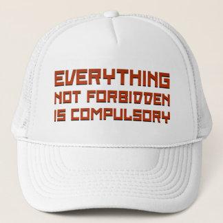 Everything Not Forbidden Is Compulsory Trucker Hat