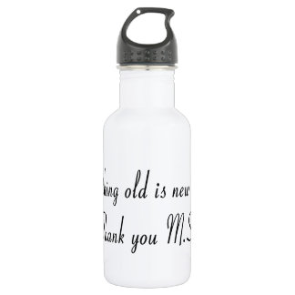 Everything old is new again! Thank you M.S. Stainless Steel Water Bottle