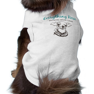 Everything Rosie pet t-shirt