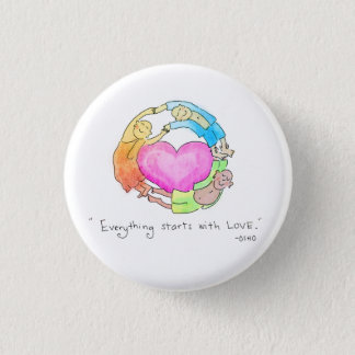 Everything Starts with Love Pinback Button