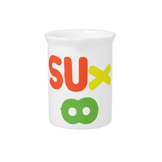 Everything Sucks ~ Sux Infinity Drink Pitcher