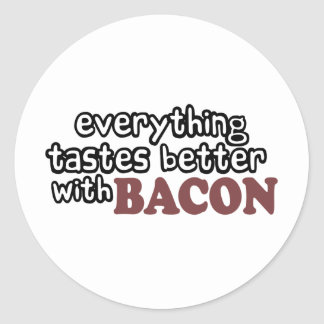 everything tastes better bacon classic round sticker