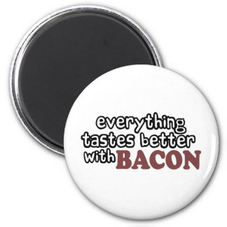 everything tastes better bacon 2 inch round magnet