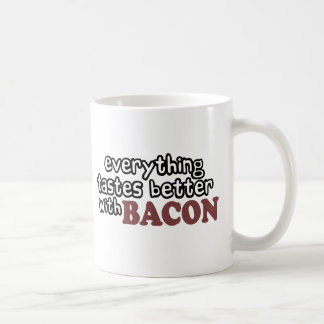 everything tastes better bacon mugs