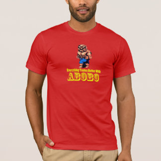 Everything Tastes Better With Abobo! T-Shirt