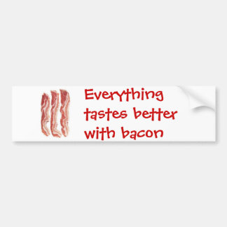 Everything tastes better with bacon bumper sticker