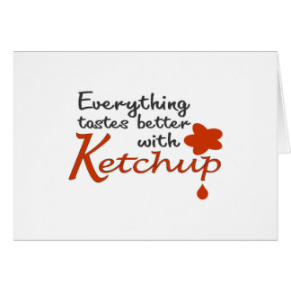 Everything Tastes Better With Ketchup Card