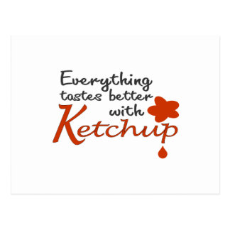 Everything Tastes Better With Ketchup Postcard