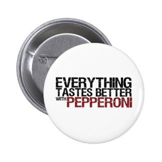 Everything tastes better with pepperoni 2 inch round button