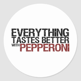 Everything tastes better with pepperoni classic round sticker