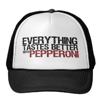 Everything tastes better with pepperoni trucker hat