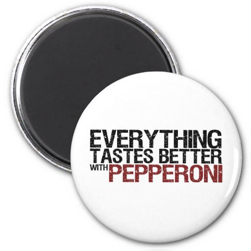 Everything tastes better with pepperoni magnets