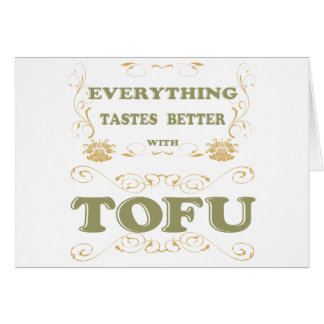 Everything tastes better with tofu card