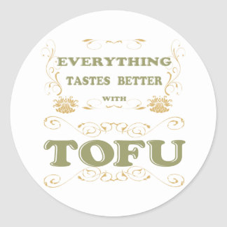 Everything tastes better with tofu classic round sticker