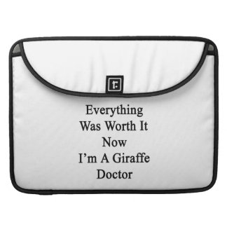Everything Was Worth It Now I'm A Giraffe Doctor Sleeve For MacBook Pro