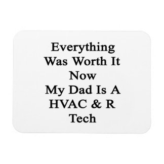 Everything Was Worth It Now My Dad Is A HVAC R Tec Magnet