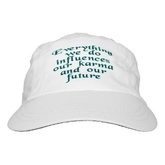 Everything we do influences our karma & our future headsweats hat