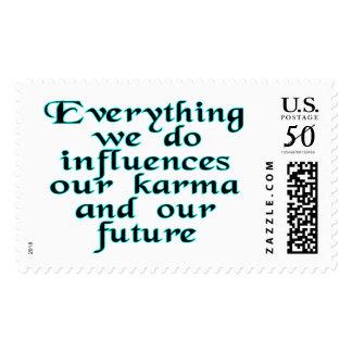 Everything we do influences our karma & our future postage