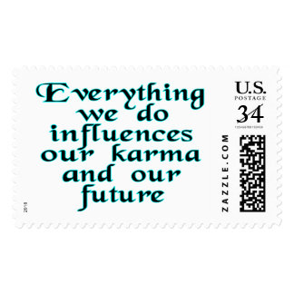 Everything we do influences our karma & our future postage
