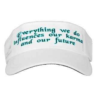 Everything we do influences our karma & our future visor