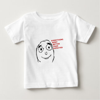 Everything went better than expected baby T-Shirt