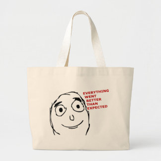 Everything went better than expected canvas bags