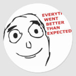 Everything went better than expected round sticker