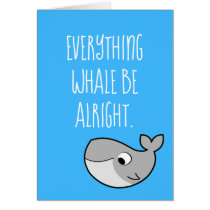 Everything WHALE Be Alright Puns Humor Whale