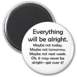 Everything will be alright… or maybe not 2 inch round magnet