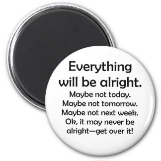 Everything will be alright… or maybe not refrigerator magnets