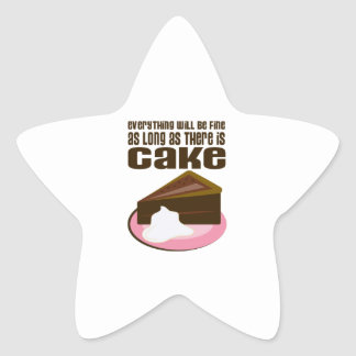 Everything Will Be Fine As Long As There Is Cake Star Sticker