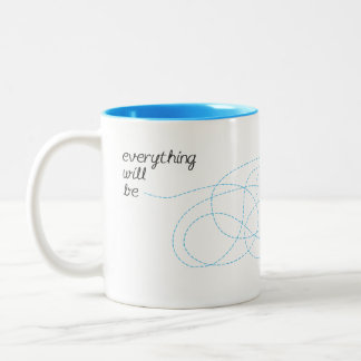 Everything will be OK Two-Tone Coffee Mug