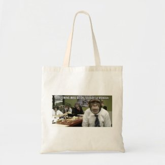 Everything Will Be On Your Desk Monday Tote Bag