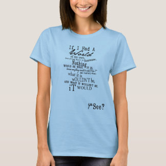 Everything would be NONSENSE T-Shirt