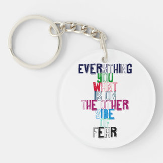 Everything You want is on the other side of fear Double-Sided Round Acrylic Keychain