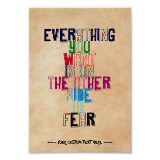 Everything You want is on the other side of fear Poster