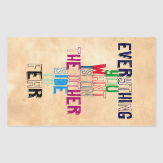 Everything You want is on the other side of fear Rectangular Sticker