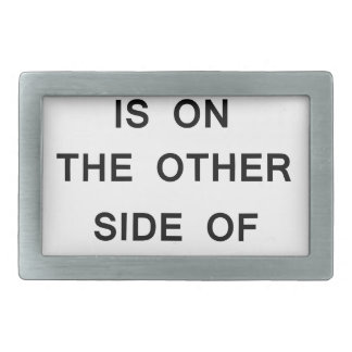 everything you want is onthe other side  of fire.p rectangular belt buckle