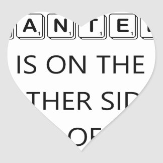 everything you've ever wanted is on the   other si heart sticker