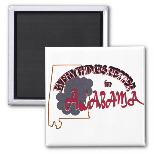 Everything's Better in Alabama Magnet