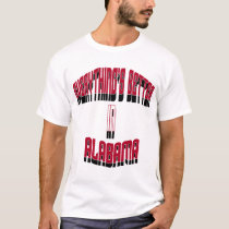 Everything's Better in Alabama Shirt