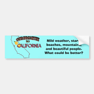 Everything's Better in California Bumper Sticker
