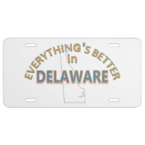Everything's Better in Delaware License Plate