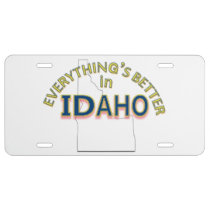 Everything's Better in Idaho License Plate
