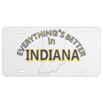 Everything's Better in Indiana License Plate