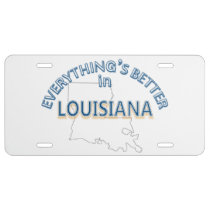 Everything's Better in Louisiana License Plate