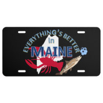 Everything's Better in Maine Graphics License Plate