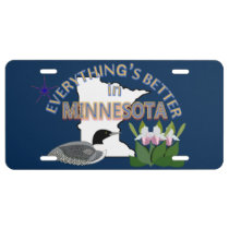 Everything's Better in Minnesota License Plate